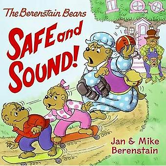 The Berenstain Bears Safe and Sound! by Jan Berenstain - Mike Berenst