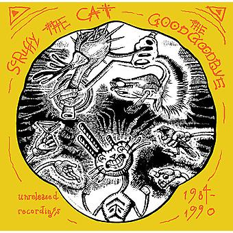 Scruffy the Cat - Good Goodbye: Unreleased Recordings 1984-1990 [CD] USA import
