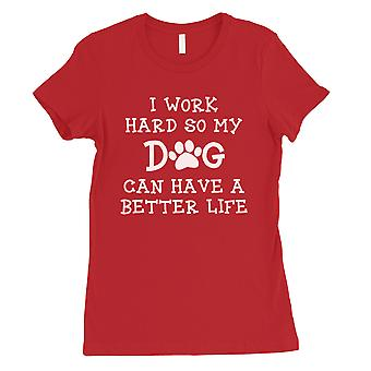 Work Hard Dog Life Womens Red Cotton Shirt Unique Mother's Day Gift
