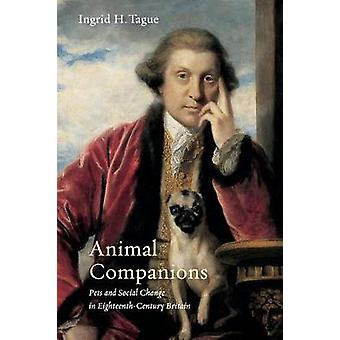Animal Companions - Pets and Social Change in Eighteenth-Century Brita
