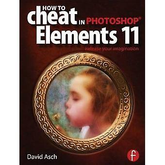 Cómo hacer trampa en Photoshop Elements 11 - liberar su imaginación por Da