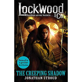 Lockwood & Co - The Creeping Shadow by Jonathan Stroud - 9780552573153