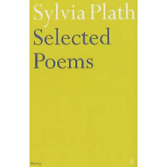 Selected Poems of Sylvia Plath (Main) by Sylvia Plath - Ted Hughes -
