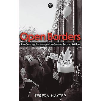 Offene Grenzen - Fall gegen Einwanderungskontrollen (2nd Revised bearbeiten