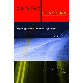 Driving Lessons - Exploring Systems That Make Traffic Safer by Jorg Ro