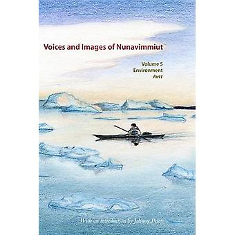 Voices and Images of Nunavimmiut - Environment - Part I - Renewable Reso