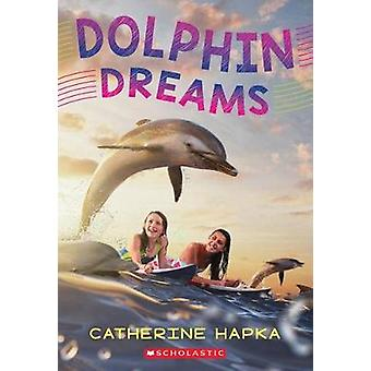 Dolphin Dreams by Catherine Hapka - 9781338136425 Book