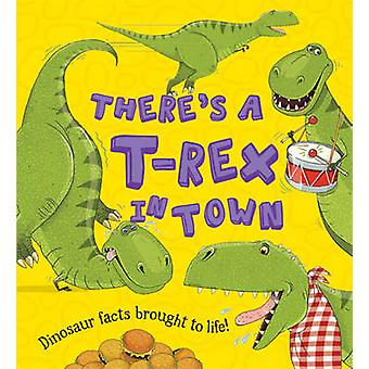 What If a Dinosaur - There's a T-Rex in Town by Chris Jarvis - Alexand