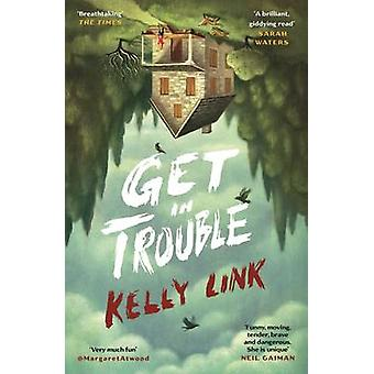 Get in Trouble - Stories (Main) by Kelly Link - 9781782113850 Book