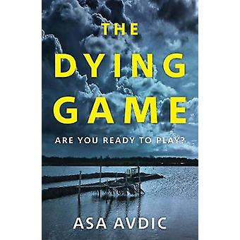 The Dying Game by Asa Avdic - 9781786090201 Book