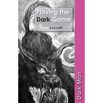 El juego oscuro por Peter Lancett - libro 9781841677484