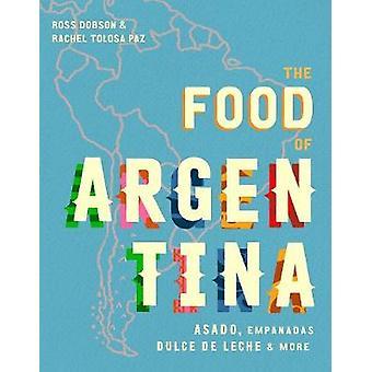 The Food of Argentina - Asado - empanadas - dulce de leche and more by