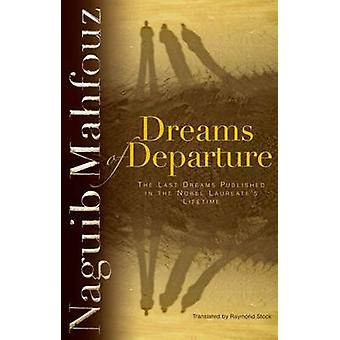 Dreams of Departure - The Last Dreams Published in the Nobel Laureate'