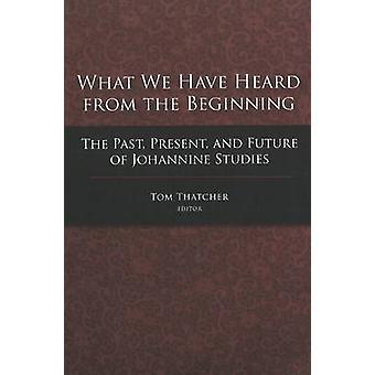 Vad vi har hört från början - förflutnan - Present- och Futur