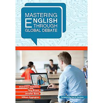 Mastering English Through Global Debate by Ekaterina Talalakina - Ton