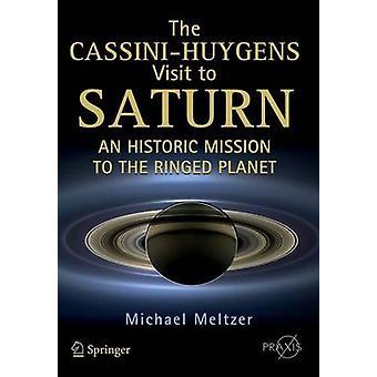 Cassini-Huygens besök Saturnus - en historisk Mission till Ringe