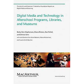 Digital Media and Technology in Afterschool Programs - Libraries - an