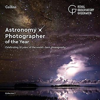Årets fotograf på astronomi: samling 7: ett decennium av världens bästa utrymme fotografi