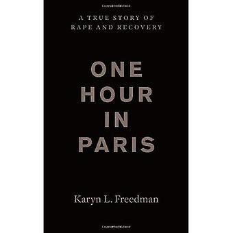 En time i Paris: A True Story av voldtekt og gjenoppretting