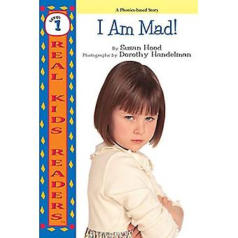 I Am Mad ! (Real Kid Readers: Level 1)
