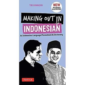 Making Out in Indonesian Phrasebook & Dictionary: An� Indonesian Language Phrasebook & Dictionary (with Manga Illustrations) (Making Out Books)