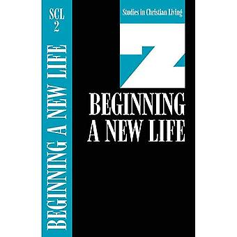 Beginning a New Life (Studies in Christian Living)