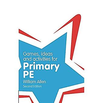 Games, Ideas and Activities for the Primary PE (Classroom Gems)