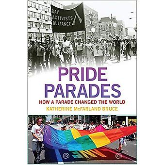 Pride Parades: How a Parade Changed the World