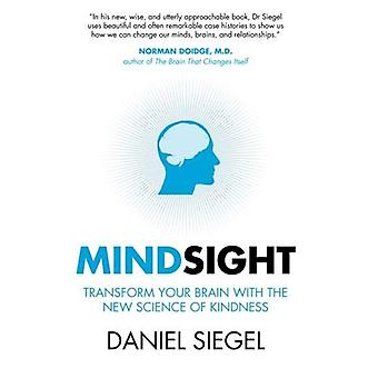 Mindsight: Transformer votre cerveau avec the New Science of Kindness