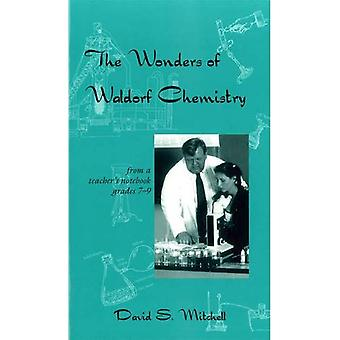 Wonders of Waldorf Chemistry: Grades 7-9: From a Teacher's Notebook