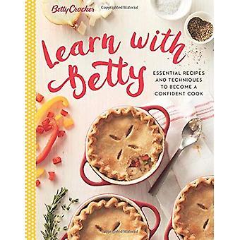 Betty Crocker lär med Betty: grundläggande recept och tekniker för att bli en säker kock