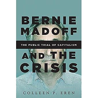 Bernie Madoff and the Crisis: The Public Trial of Capitalism