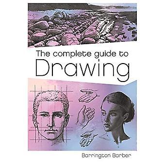Le Guide complet de dessin: un cours pratique pour les artistes (Barrington Barber fondamentaux du dessin)