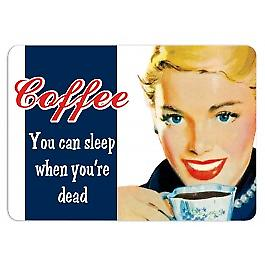 Coffee. You Can Sleep When You're Dead small metal sign    (fd 3022)