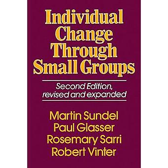 Individual Change Through Small Groups Second Edition by Sundel & Martin
