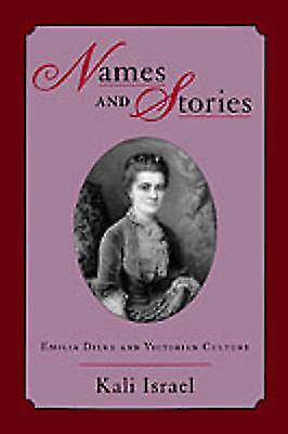 Names  Stories Emilia Dilke  Victorian Culture by Israel & Kali