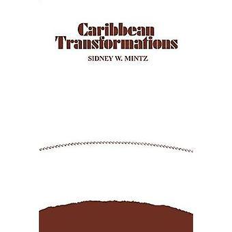 Caribbean Transformations by Mintz & Sidney W.