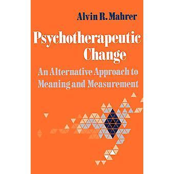 Mudança psicoterapêutica uma abordagem alternativa para o significado e a medição por Mahrer & Alvin R.