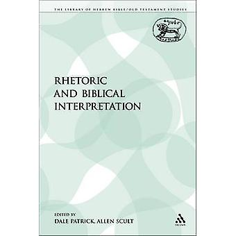 Rhetoric and Biblical Interpretation by Patrick & Dale