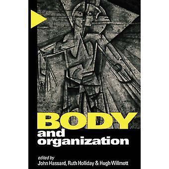 Body and Organization by Hassard & John