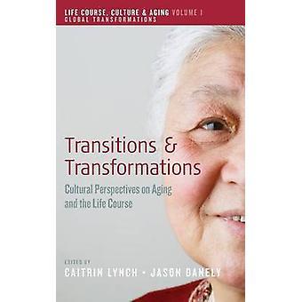 Övergångar och transformationer kulturella perspektiv på åldrande och liv kursen av Lynch & Caitrin
