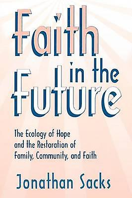 Faith in the Future by Sacks & Johnathan