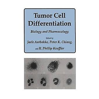 Tumor Cell Differentiation  Biology and Pharmacology by Aarbakke & Jarle