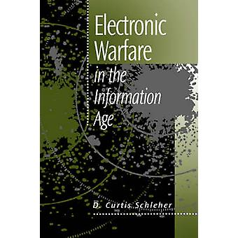 Electronic Warfare in the Information Age by Schleher & D. & Curtis