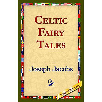 Celtic Fairy Tales by Jacobs & Joseph