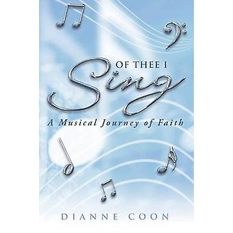 Of Thee I Sing A Musical Journey of Faith by Coon & Dianne