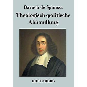 Theologischpolitische Abhandlung by Baruch de Spinoza