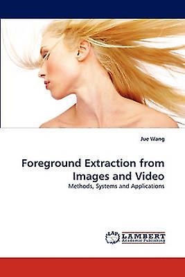 Foreground Extraction from Images and Video by Wang & Jue