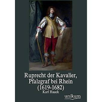 Ruprecht Der Kavalier Pfalzgraf Bei Rhein 16191682 by Hauck & Karl