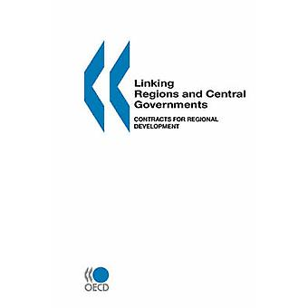 Linking Regions and Central Governments  Contracts for Regional Development by OECD Publishing